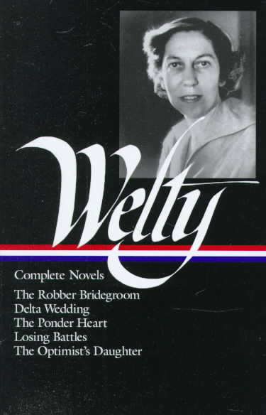Complete Novels By Welty, Eudora/ Ford, Richard (EDT)/ Krayling, Michael (EDT)